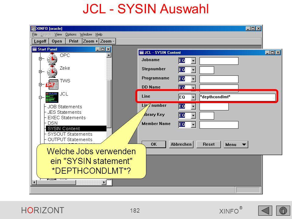 HORIZONT 182 XINFO ® JCL - SYSIN Auswahl Welche Jobs verwenden ein