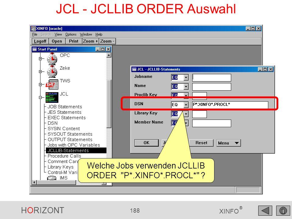 HORIZONT 188 XINFO ® JCL - JCLLIB ORDER Auswahl Welche Jobs verwenden JCLLIB ORDER