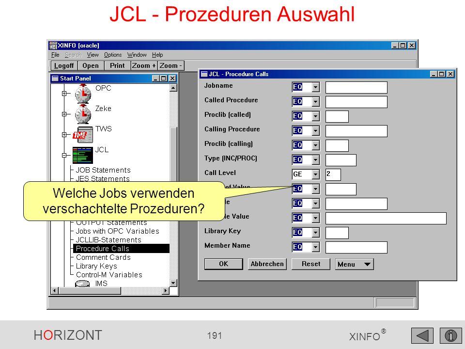 HORIZONT 191 XINFO ® JCL - Prozeduren Auswahl Welche Jobs verwenden verschachtelte Prozeduren?