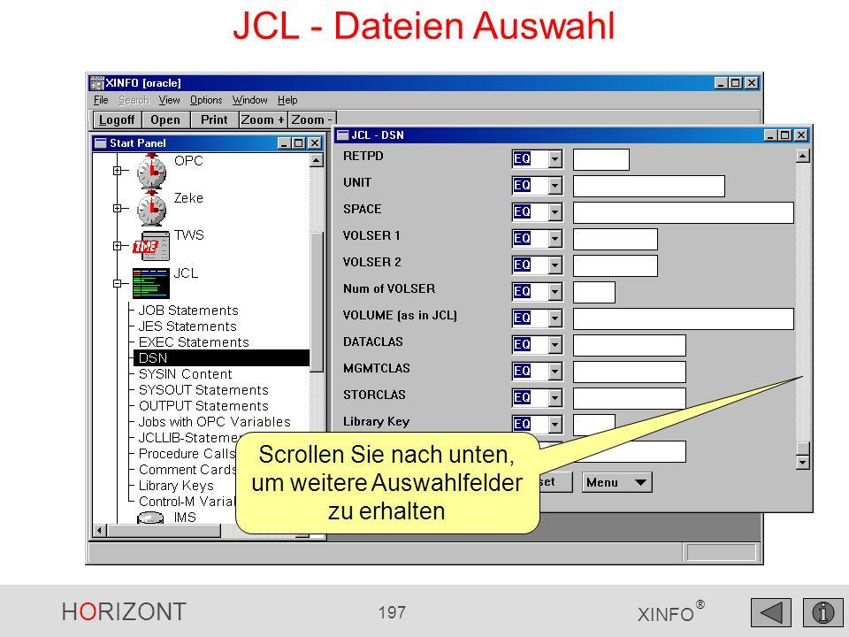 HORIZONT 197 XINFO ® JCL - Dateien Auswahl Scrollen Sie nach unten, um weitere Auswahlfelder zu erhalten