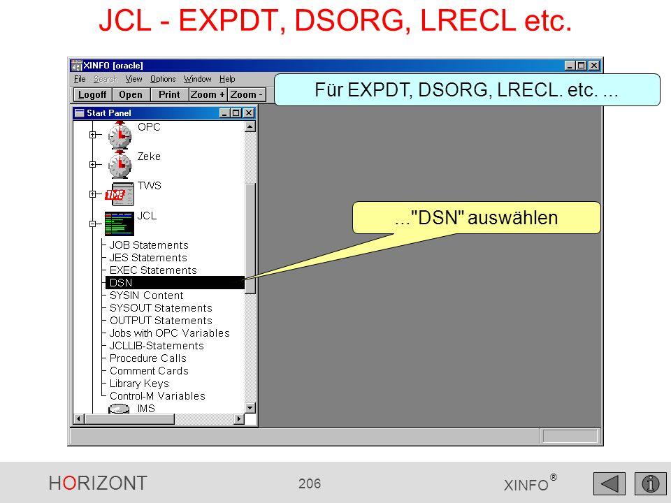HORIZONT 206 XINFO ® JCL - EXPDT, DSORG, LRECL etc. Für EXPDT, DSORG, LRECL. etc.......