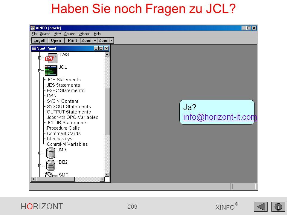 HORIZONT 209 XINFO ® Haben Sie noch Fragen zu JCL? Ja? info@horizont-it.com