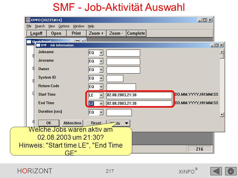 HORIZONT 217 XINFO ® SMF - Job-Aktivität Auswahl Welche Jobs waren aktiv am 02.08.2003 um 21:30? Hinweis: