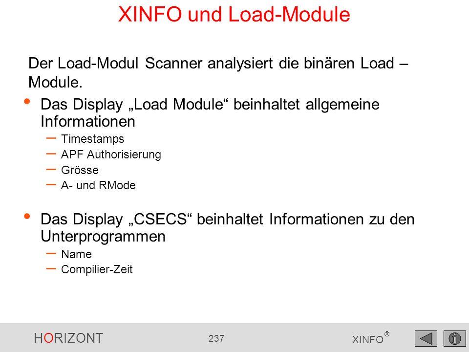 HORIZONT 237 XINFO ® XINFO und Load-Module Das Display Load Module beinhaltet allgemeine Informationen – Timestamps – APF Authorisierung – Grösse – A-