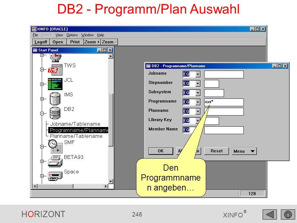 HORIZONT 246 XINFO ® DB2 - Programm/Plan Auswahl Den Programmname n angeben…