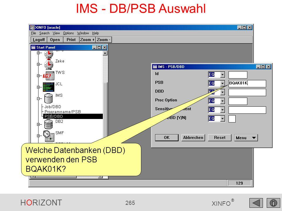 HORIZONT 265 XINFO ® IMS - DB/PSB Auswahl Welche Datenbanken (DBD) verwenden den PSB BQAK01K?