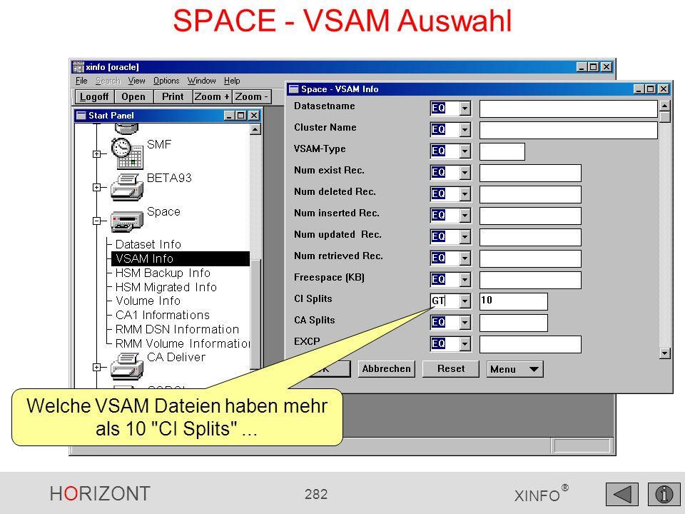 HORIZONT 282 XINFO ® SPACE - VSAM Auswahl Welche VSAM Dateien haben mehr als 10
