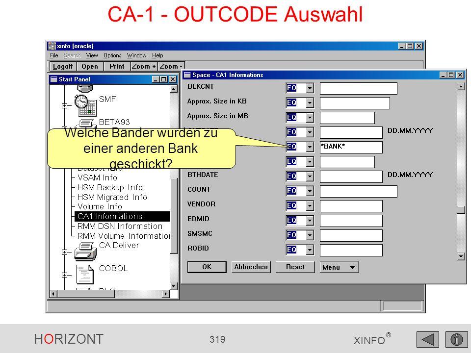 HORIZONT 319 XINFO ® CA-1 - OUTCODE Auswahl Welche Bänder wurden zu einer anderen Bank geschickt?