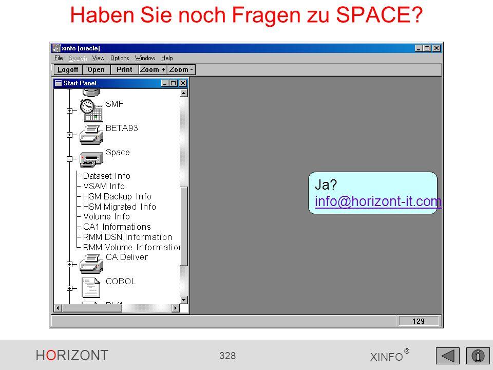 HORIZONT 328 XINFO ® Haben Sie noch Fragen zu SPACE? Ja? info@horizont-it.com