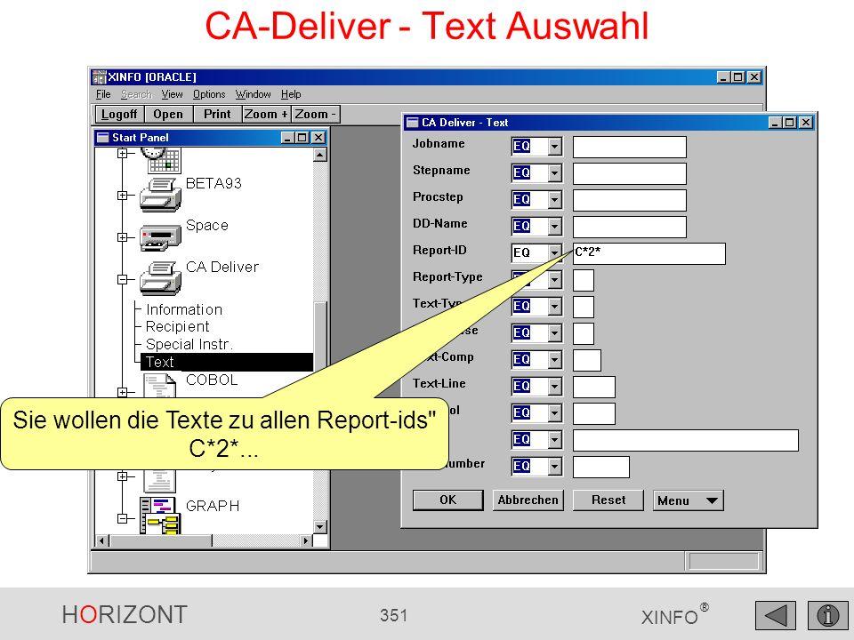HORIZONT 351 XINFO ® CA-Deliver - Text Auswahl Sie wollen die Texte zu allen Report-ids