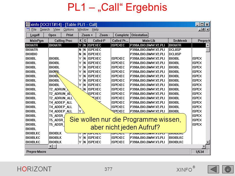 HORIZONT 377 XINFO ® PL1 – Call Ergebnis Sie wollen nur die Programme wissen, aber nicht jeden Aufruf?