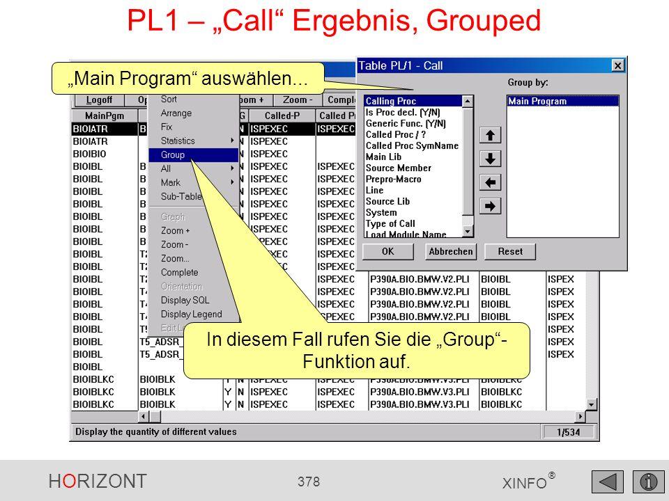HORIZONT 378 XINFO ® PL1 – Call Ergebnis, Grouped In diesem Fall rufen Sie die Group- Funktion auf. Main Program auswählen...