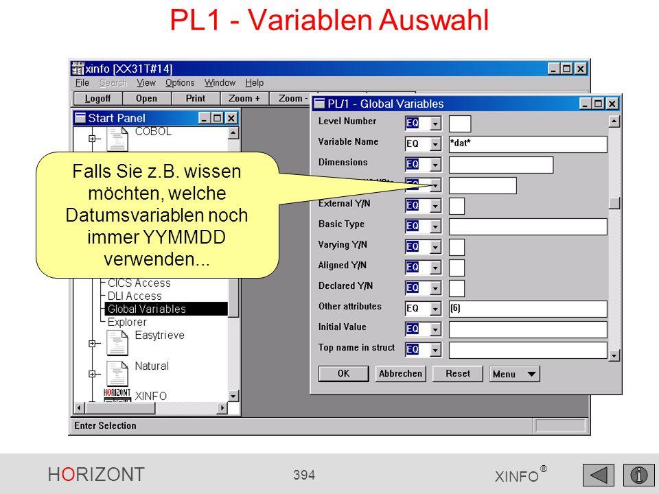 HORIZONT 394 XINFO ® PL1 - Variablen Auswahl Falls Sie z.B. wissen möchten, welche Datumsvariablen noch immer YYMMDD verwenden...