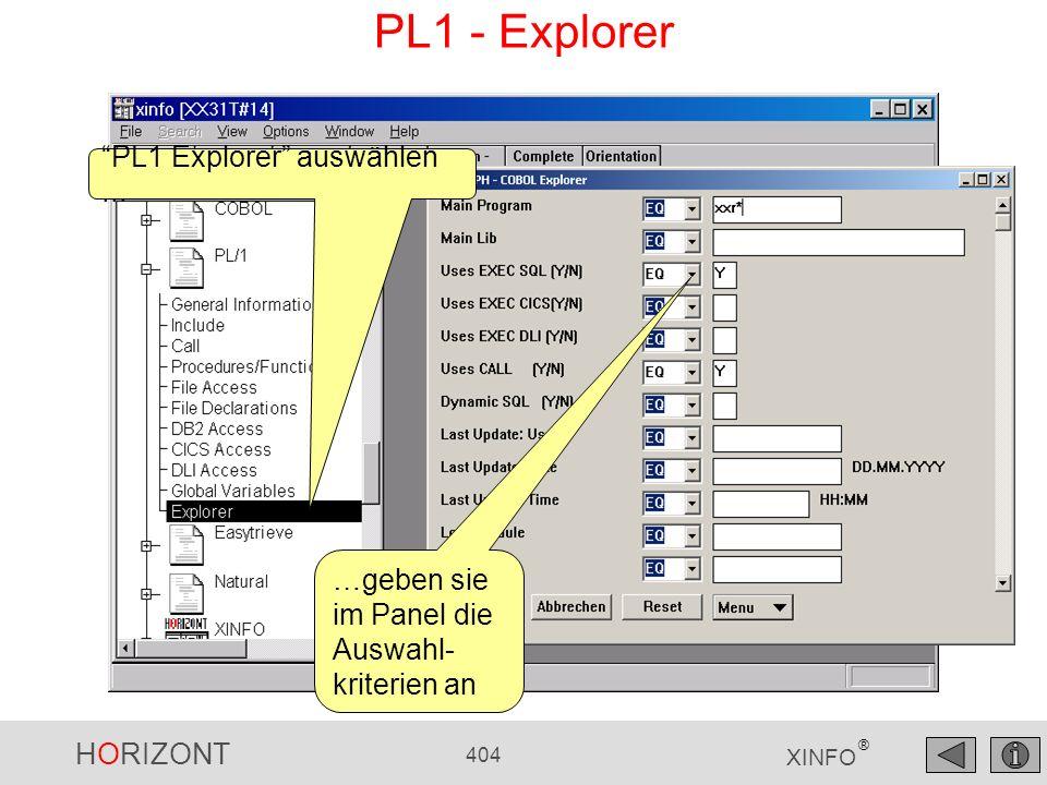 HORIZONT 404 XINFO ® PL1 - Explorer …geben sie im Panel die Auswahl- kriterien an PL1 Explorer auswählen...