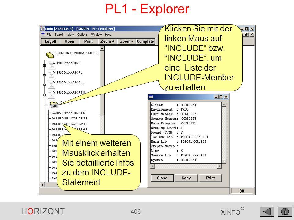 HORIZONT 406 XINFO ® PL1 - Explorer Klicken Sie mit der linken Maus auf INCLUDE bzw. INCLUDE, um eine Liste der INCLUDE-Member zu erhalten Mit einem w