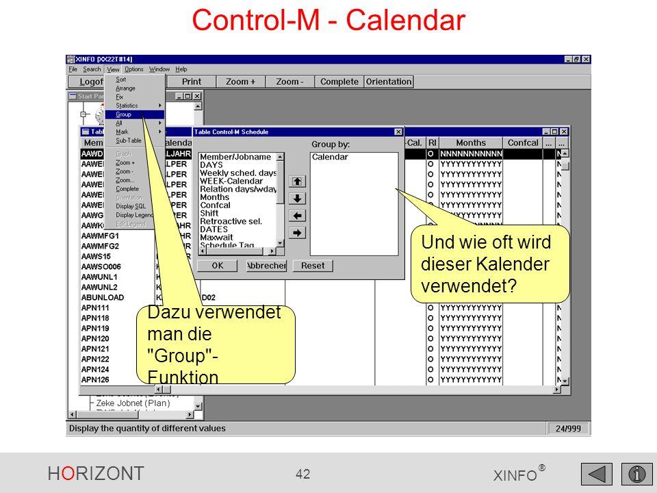 HORIZONT 42 XINFO ® Control-M - Calendar Und wie oft wird dieser Kalender verwendet? Dazu verwendet man die