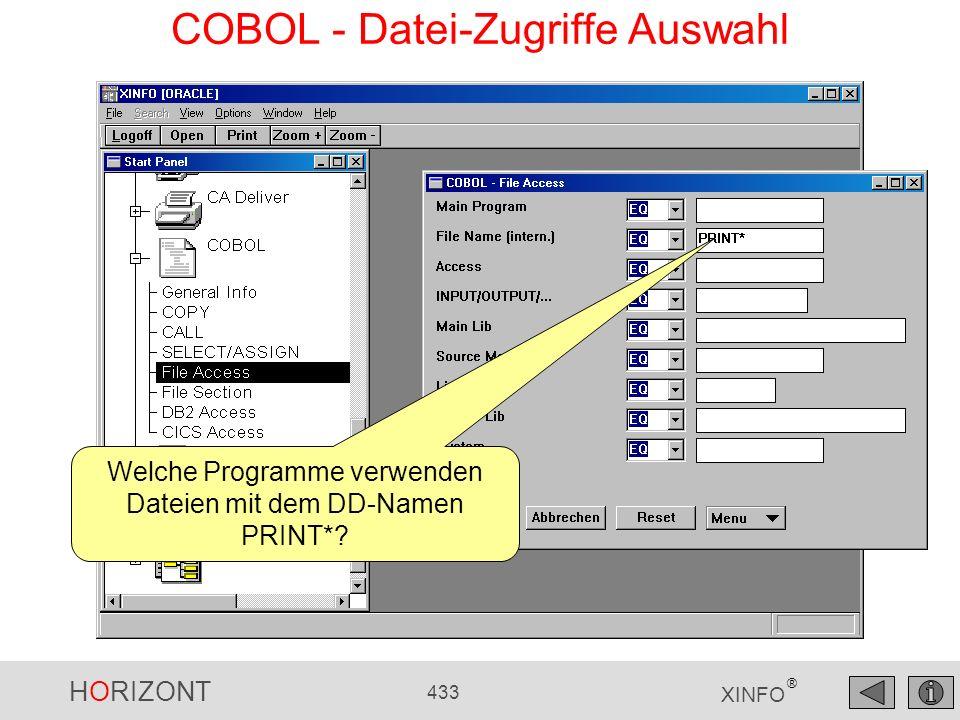 HORIZONT 433 XINFO ® COBOL - Datei-Zugriffe Auswahl Welche Programme verwenden Dateien mit dem DD-Namen PRINT*?