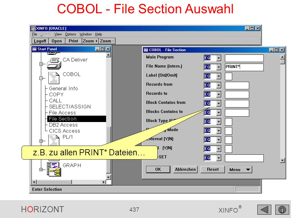 HORIZONT 437 XINFO ® COBOL - File Section Auswahl z.B. zu allen PRINT* Dateien…