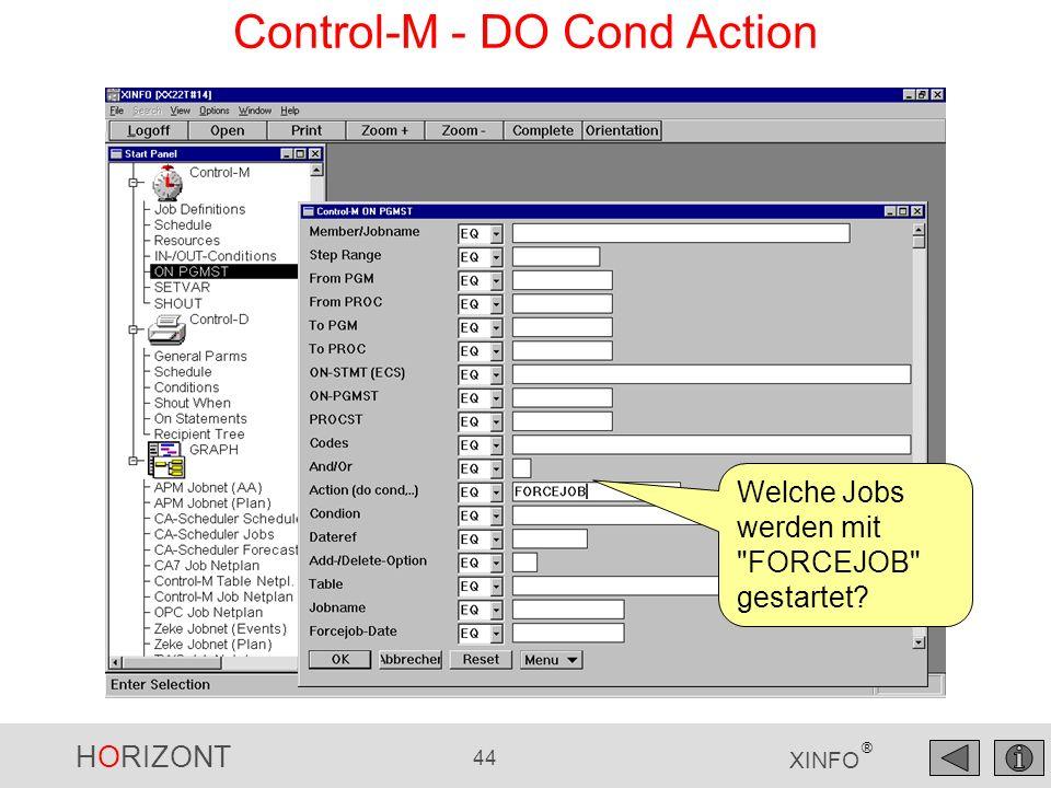 HORIZONT 44 XINFO ® Control-M - DO Cond Action Welche Jobs werden mit