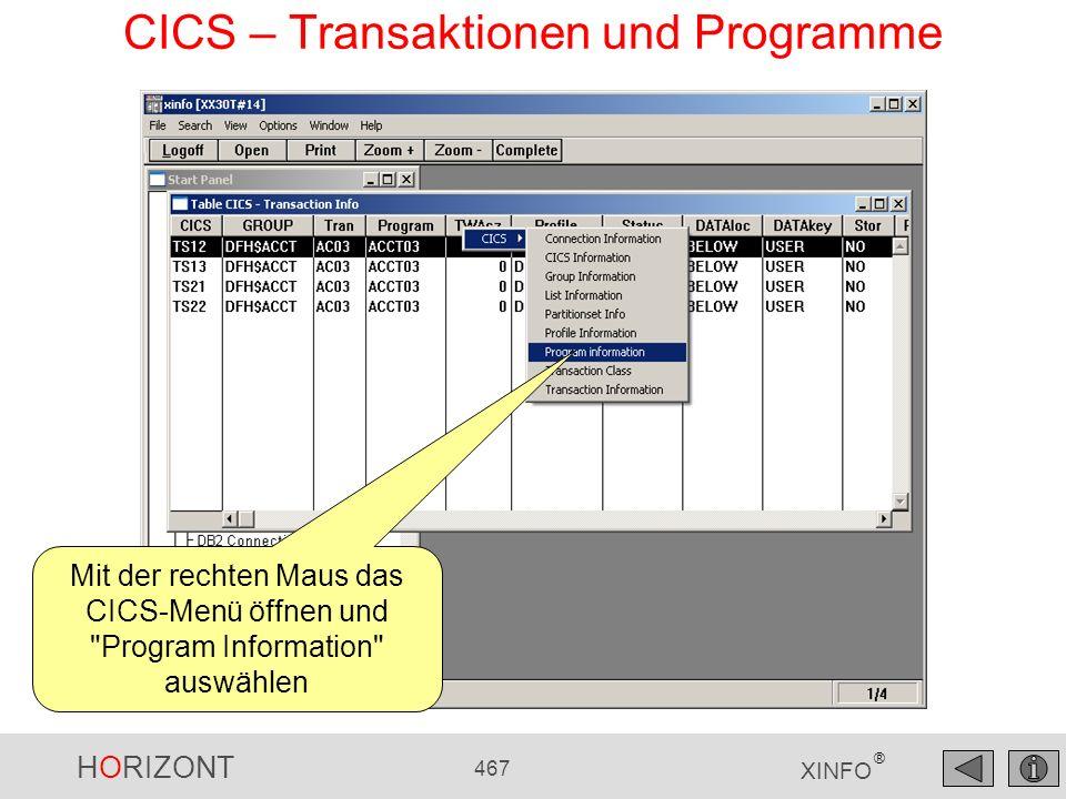 HORIZONT 467 XINFO ® CICS – Transaktionen und Programme Mit der rechten Maus das CICS-Menü öffnen und