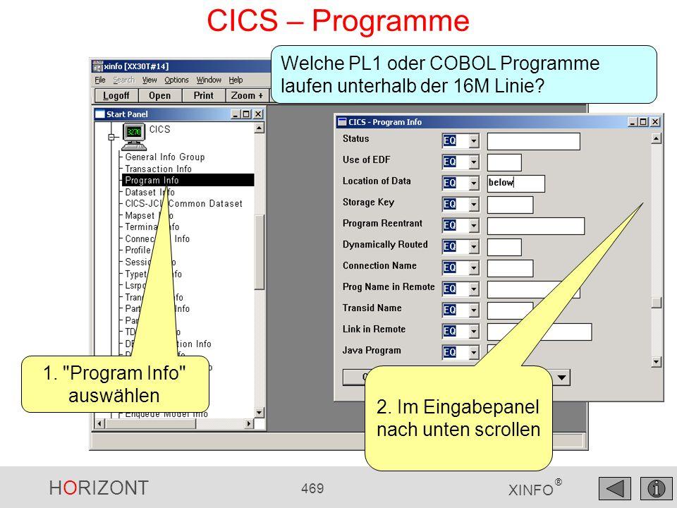 HORIZONT 469 XINFO ® CICS – Programme Welche PL1 oder COBOL Programme laufen unterhalb der 16M Linie? 1.