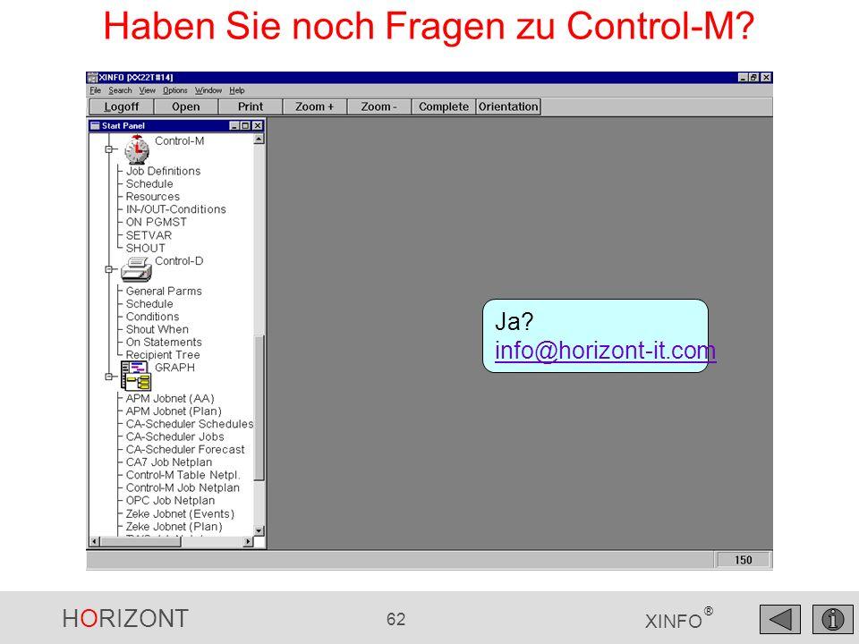 HORIZONT 62 XINFO ® Haben Sie noch Fragen zu Control-M? Ja? info@horizont-it.com