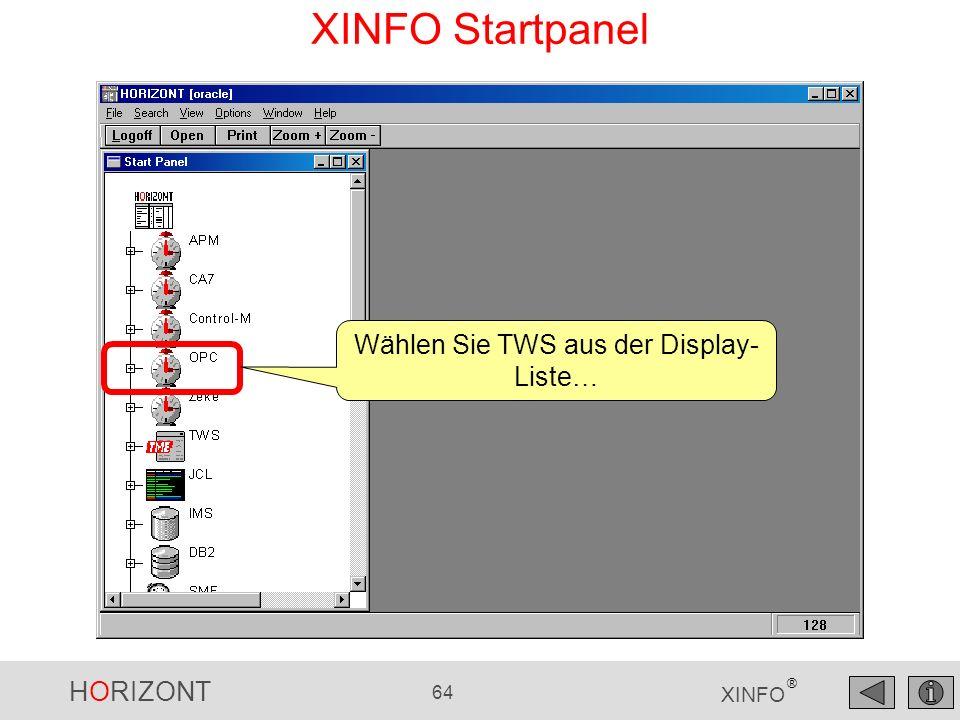 HORIZONT 64 XINFO ® XINFO Startpanel Wählen Sie TWS aus der Display- Liste…