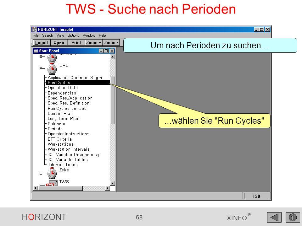 HORIZONT 68 XINFO ® TWS - Suche nach Perioden...wählen Sie