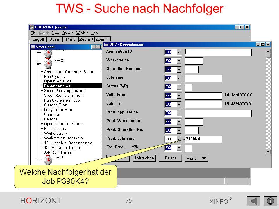 HORIZONT 79 XINFO ® TWS - Suche nach Nachfolger Welche Nachfolger hat der Job P390K4?
