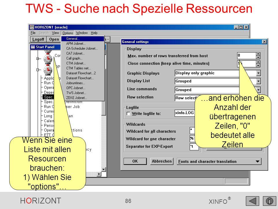 HORIZONT 86 XINFO ® TWS - Suche nach Spezielle Ressourcen Wenn Sie eine Liste mit allen Resourcen brauchen: 1) Wählen Sie