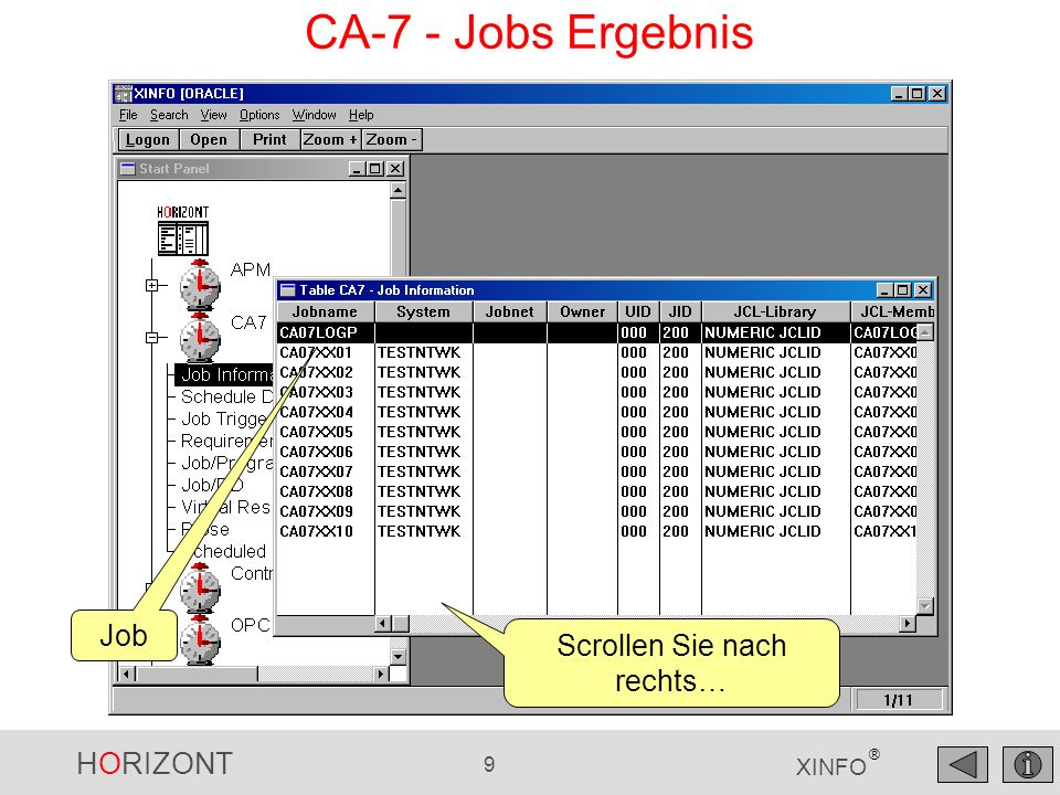 HORIZONT 210 XINFO ® Mit der SMF-Analyse erhalten Sie Informationen zu: Job-Laufzeiten Programm-Laufzeiten,, Fehlercodes, EXPC, CPU-Zeit, etc.