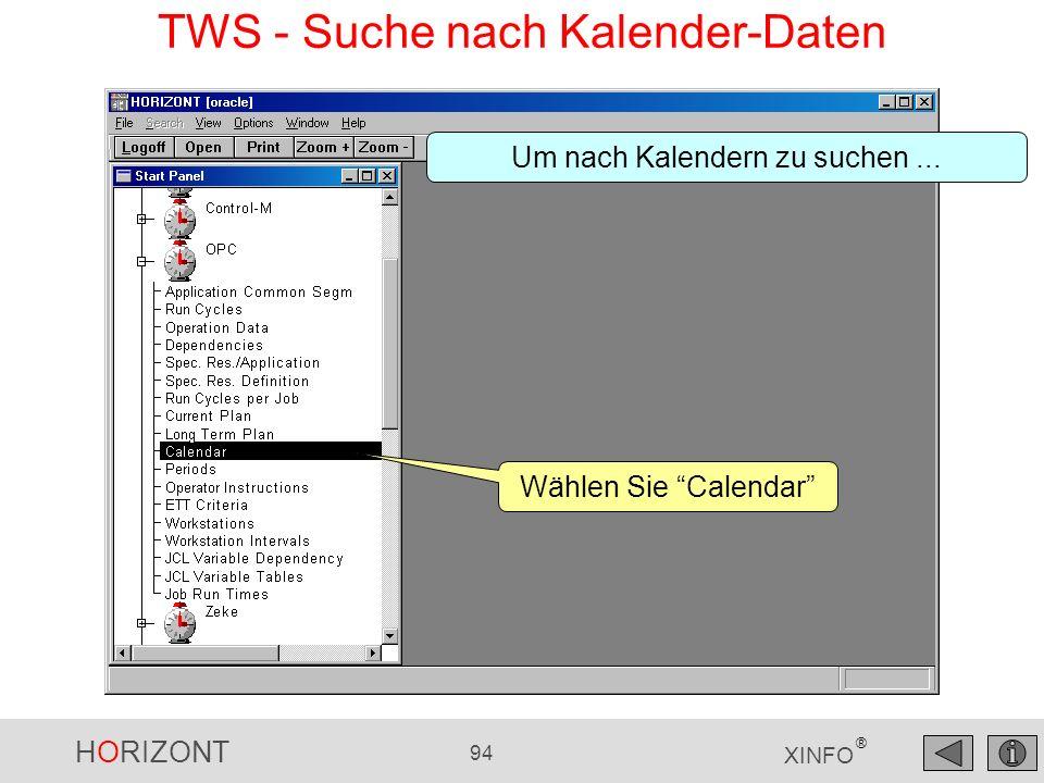 HORIZONT 94 XINFO ® Um nach Kalendern zu suchen... TWS - Suche nach Kalender-Daten Wählen Sie Calendar
