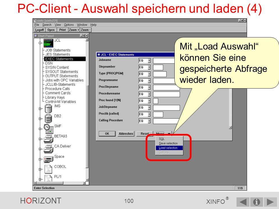 HORIZONT 99 XINFO ® PC-Client - Auswahl speichern und laden (3) … der Dateinamenssuffix-/typ muss SEL sein.