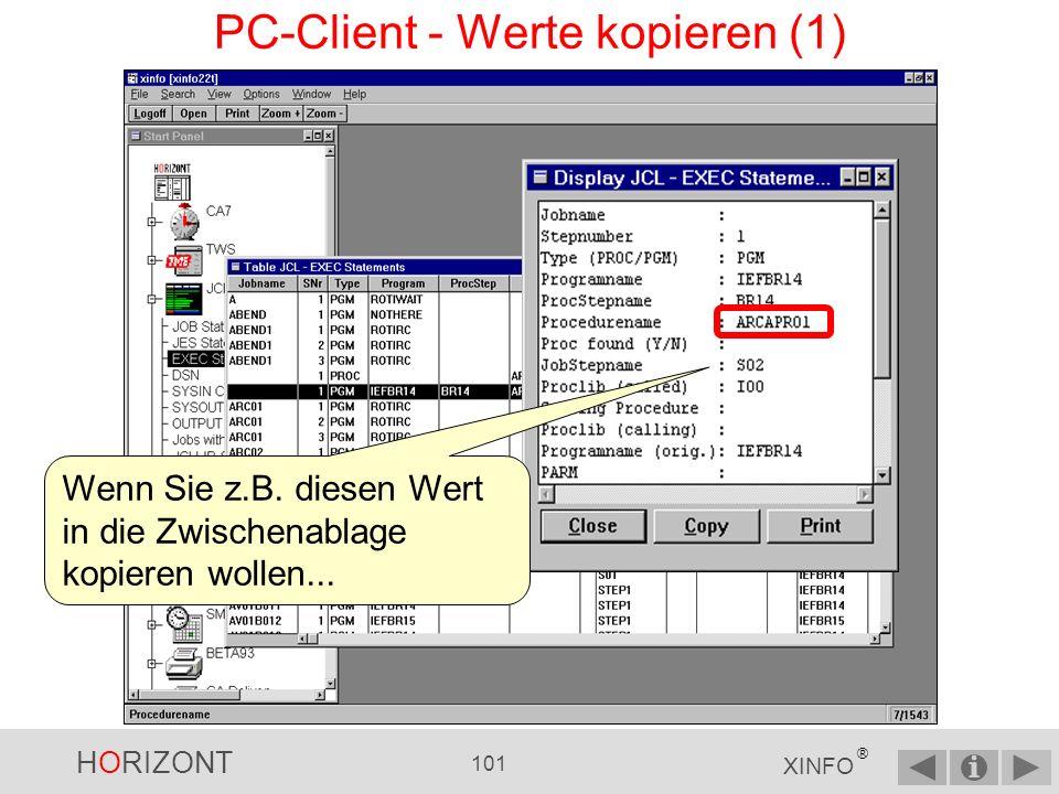 HORIZONT 100 XINFO ® PC-Client - Auswahl speichern und laden (4) Mit Load Auswahl können Sie eine gespeicherte Abfrage wieder laden.