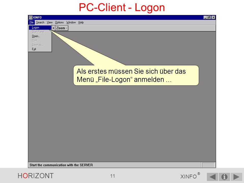 HORIZONT 10 XINFO ® PC-Client Der XINFO PC-Client ist eine typische Windows- Anwendung