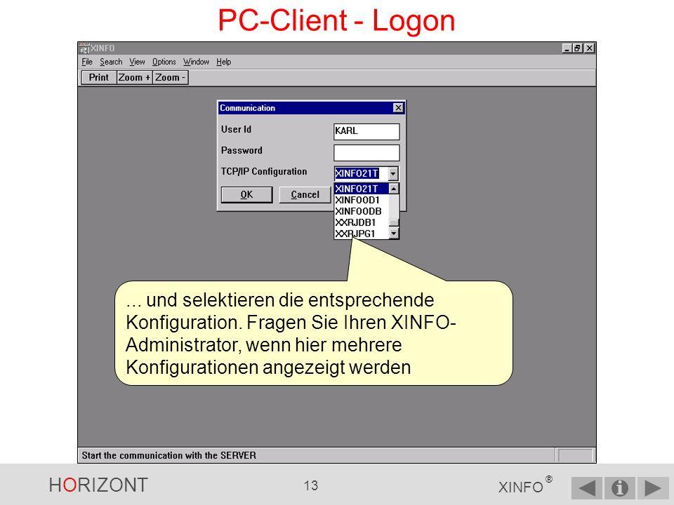 HORIZONT 12 XINFO ® PC-Client - Logon Dann geben Sie Ihre Userid und Ihr Passwort an...