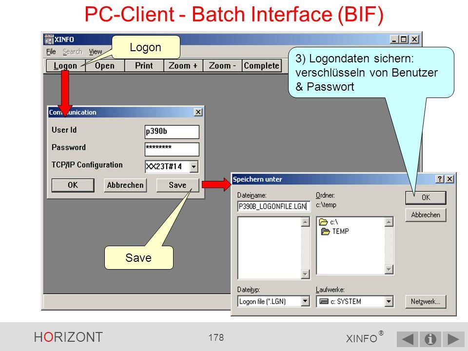 HORIZONT 177 XINFO ® 2) Selektionskriterien sichern PC-Client - Batch Interface (BIF)