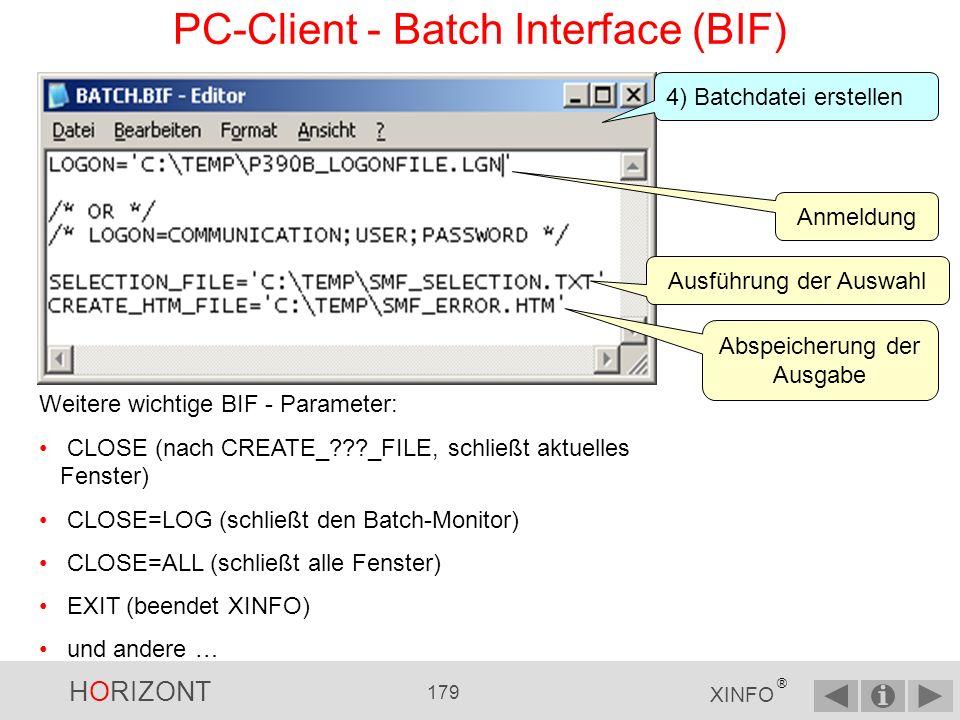 HORIZONT 178 XINFO ® PC-Client - Batch Interface (BIF) Logon Save 3) Logondaten sichern: verschlüsseln von Benutzer & Passwort