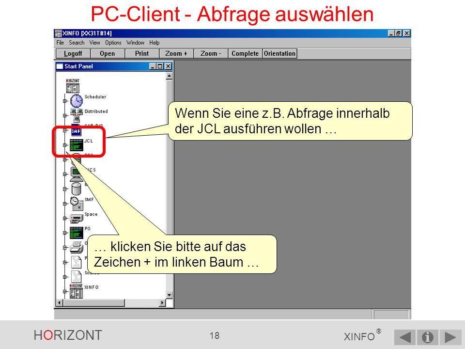 HORIZONT 17 XINFO ® PC-Client - Startpanel umschalten Mittels Display List kann die Gruppierung ein- oder ausgeschaltet werden.