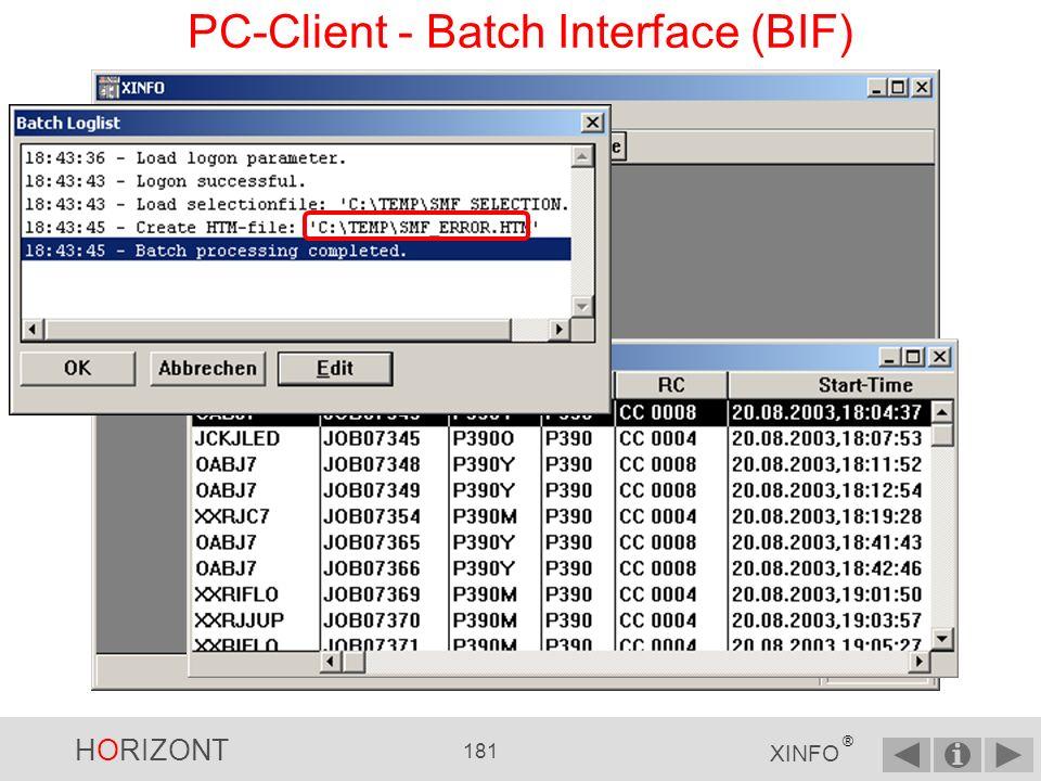HORIZONT 180 XINFO ® PC-Client - Batch Interface (BIF) … oder in der Konsole bzw.