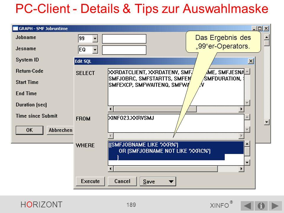 HORIZONT 188 XINFO ® PC-Client - Details & Tips zur Auswahlmaske Mittels des 99 Operators kann die Ergebnismenge gezielt eingeschränkt werden.