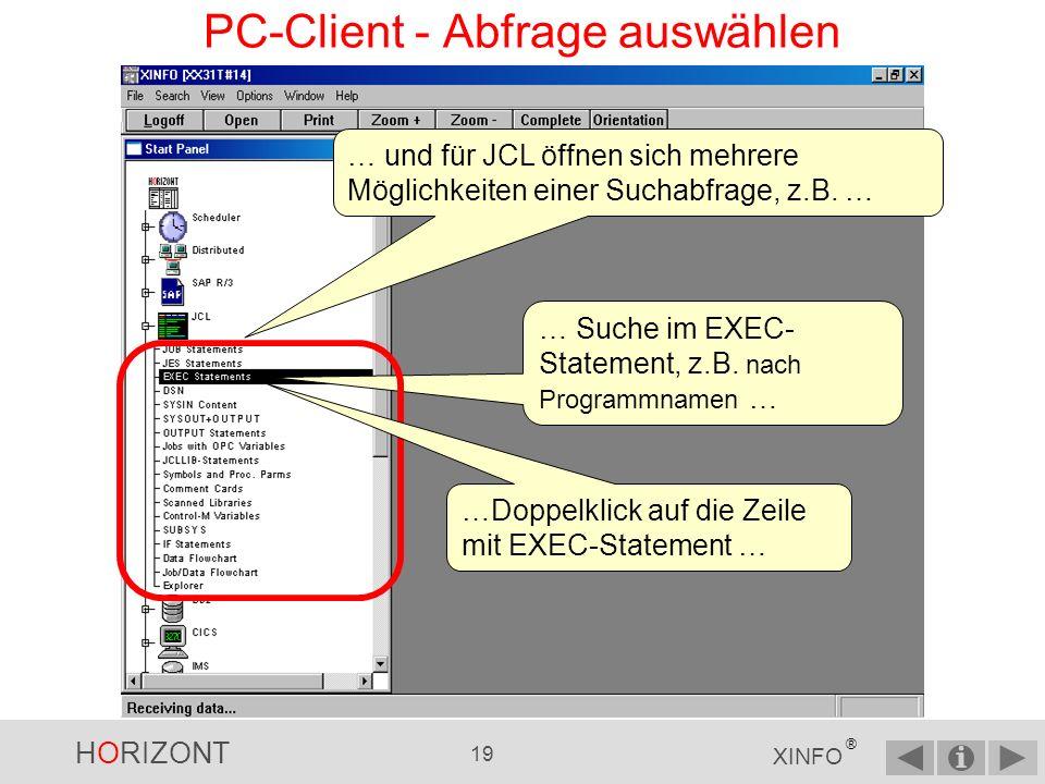 HORIZONT 18 XINFO ® PC-Client - Abfrage auswählen Wenn Sie eine z.B.