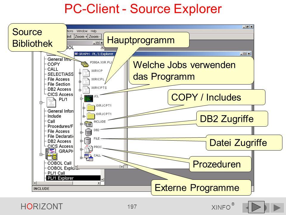 HORIZONT 196 XINFO ® PC-Client - Source Explorer Mögliche Programm- Elemente: CICS, COPY, INCLUDE, CALL, FILE, DB2