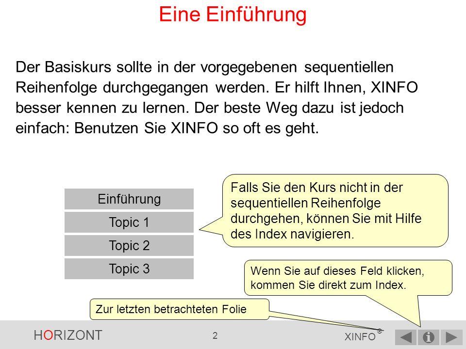 HORIZONT 1 XINFO ® Das IT - Informationssystem Eine Einführung HORIZONT Software für Rechenzentren Garmischer Str.