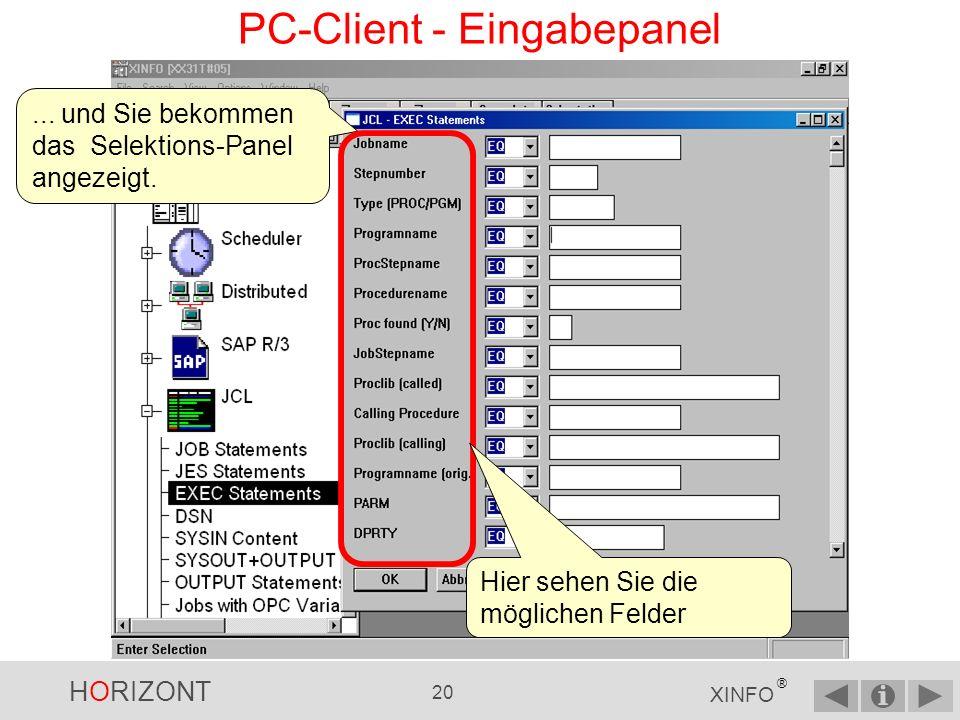 HORIZONT 19 XINFO ® PC-Client - Abfrage auswählen … und für JCL öffnen sich mehrere Möglichkeiten einer Suchabfrage, z.B.