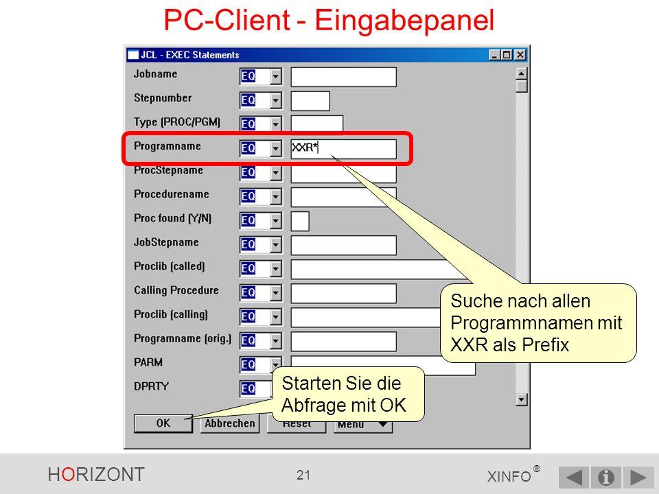 HORIZONT 20 XINFO ® PC-Client - Eingabepanel...und Sie bekommen das Selektions-Panel angezeigt.