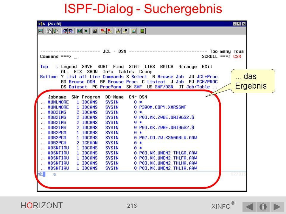 HORIZONT 217 XINFO ® ISPF-Dialog - Suchbegriffe Geben Sie Ihre Suchkriterien ein, z.B.