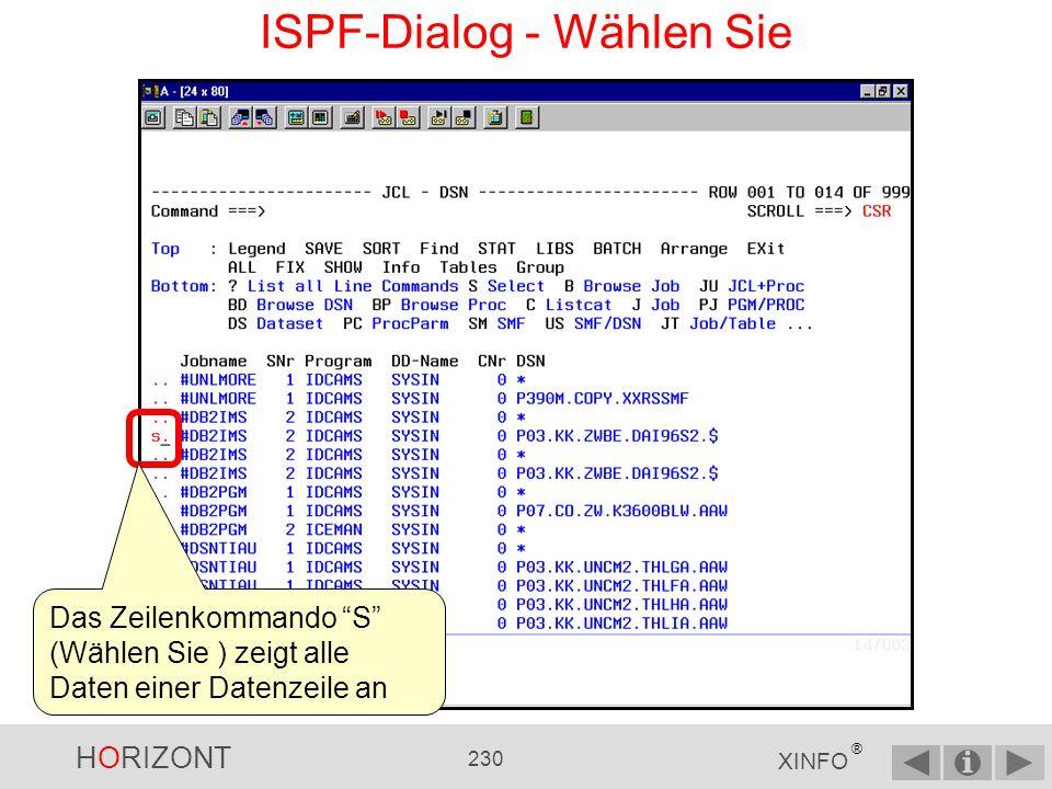 HORIZONT 229 XINFO ® ISPF-Dialog - Zeilenkommandos Die XINFO-Zeilenkommandos sehen Sie in diesen drei Zeilen.