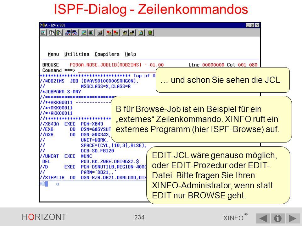 HORIZONT 233 XINFO ® ISPF-Dialog - Zeilenkommandos In der Liste aller Zeilenkommados können Sie direkt ein Zeilenkommando auswählen, z.B.