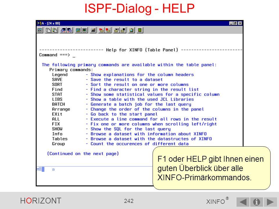 HORIZONT 241 XINFO ® ISPF-Dialog - Befehle Die Primärkommandos werden hier angezeigt...